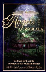 [Angels Over Waslala (by Pablo Yoder and Phillip Cohen)]