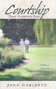[Courtship that Glorifies God (by John Coblentz)]