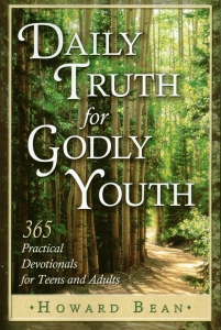 [Daily Truth for Godly Youth (by Howard Bean)]