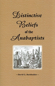 [Distinctive Beliefs of the Anabaptists (by David G. Burkholder)]