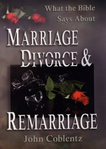 [What the Bible Says about Marriage, Divorce, and Remarriage (by John Coblentz)]