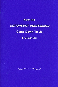 [How the Dordrecht Confession Came Down to Us (by Joseph Stoll)]