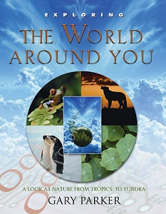 [Exploring the World Around You (by Gary Parker)]