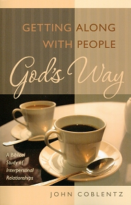 [Getting Along With People God's Way (by John Coblentz)]