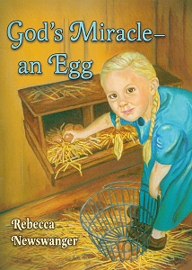 [God's Miracle -- an Egg (by Rebecca Newswanger)]