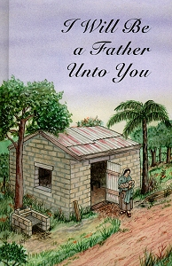 [I Will Be a Father Unto You (by Mary Miller)]