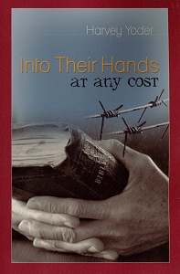 [Into Their Hands at Any Cost (by Harvey Yoder)]