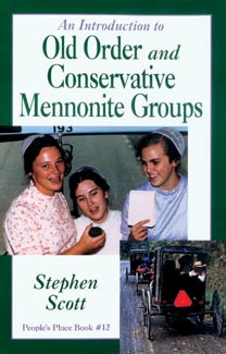 [An Introduction to Old Order and Conservative Mennonite Groups]