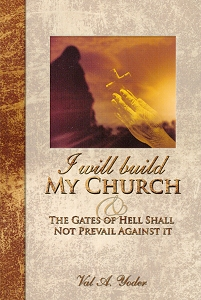 [I Will Build My Church (by Val Yoder)]