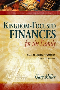 [Kingdom-Focused Finances for the Family (by Gary Miller)]
