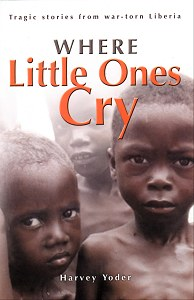 [Where Little Ones Cry (by Harvey Yoder)]