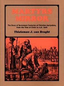 [Martyrs Mirror (by Thieleman van Braght)]