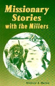[Missionary Stories With the Millers (by Mildred Martin)]