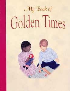[My Book of Golden Times (by Aunt Daisy)]