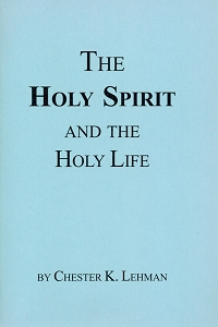 [The Holy Spirit and the Holy Life (by Chester K. Lehman)]