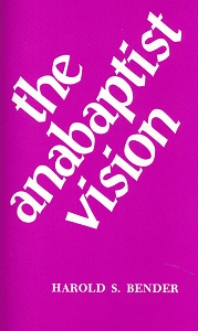 [The Anabaptist Vision (by Harold S. Bender)]