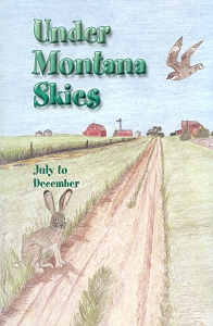 [Under Montana Skies -- July to December (by Rosa Kurtz Mullet)]