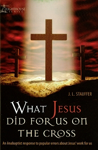 [What Jesus Did for Us on the Cross (by J. L. Stauffer)]